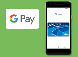 Set up Google Pay on your Arvest Debit Card