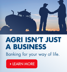 AGRI ISN'T JUST BUSINESS IT'S A WAY OF LIFE