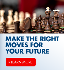 Make the right moves for your future! One of our financial advisors can help.