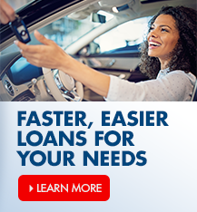 Faster, easier loans. Get the flexibility you need to hit the road faster! Ask an associate today.
