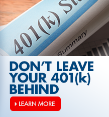 Don't leave your 401(k) behind. Ask to speak with an advisor today.