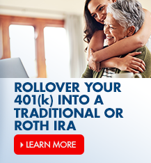 We can help you rollover your 401(k) to a Traditional or Roth IRA. Ask an associate how they can help.