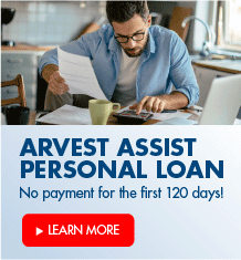 Learn more about the Arvest Assist Personal Loan.  No payment for the first 120 days