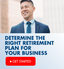 Determine the right retirement plan for your business.