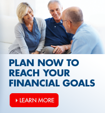 Plan now to reach your financial goals.