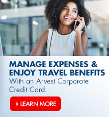 Manage expenses and enjoy travel benefits with an Arvest Corporate Credit Card.