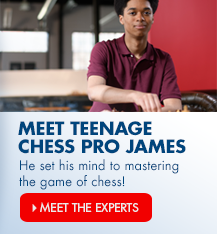 Watch the experts! Young chess pro James plays to win, and has all the right moves.