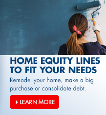 Learn more about our home equity lines, which can be used to remodel your home, make a big purchase or consolidate debt.