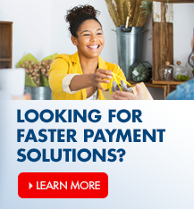 Looking for faster payment solutions? Learn more about our merchant services options.