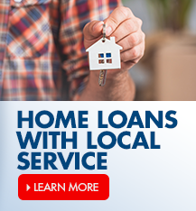 Learn more about our home loans with local service.
