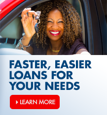 Faster, easier loans for your needs, giving you the flexability to negoitiate a cash price so you can hit the road faster.