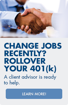 Change jobs recently? Our client advisors are ready to help you rollover your 401(k) today.