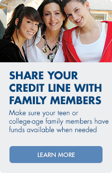 Share you credit line with famliy members. Learn more