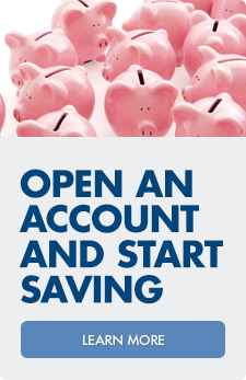 Open an account and start saving.  Learn more about personal savings accounts.
