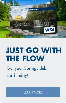 Just go with the flow!  Get your Springs debit card today.