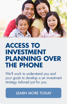 Acess to investment planning over the phone. We'll work to understand you and your goals to develop an investment plan just for you.