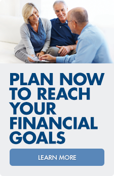 Plan now to reach your financial goals. Talk to an associate today!