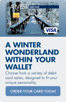 A winter wonderland within your Wallet! Choose from a variety of debit card styles, designed to fit your unique personality.