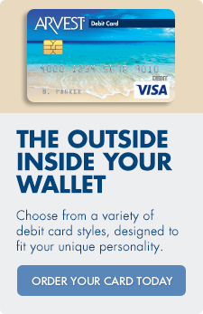 Arvest offers a variety of  debit card designs, allowing you to even select your favorite destination themes like escaping to the beach.