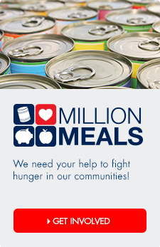 Get Involved with our Million Meals campaign to help us fight hunger in our communities.