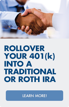 Change jobs recently? Our client advisors are ready to help you rollover your 401(k)  into a Traditional or Roth IRA today.