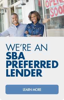 We're an SBA preferred lender.  Learn more!